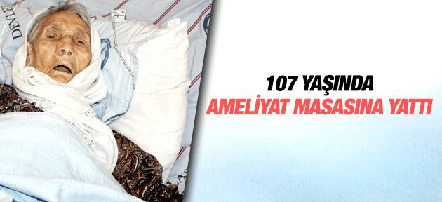 107 YAŞINDA KALÇA AMELİYATI OLDU