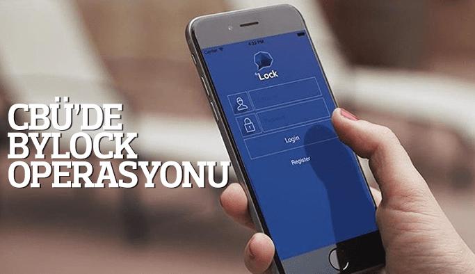 CBÜ'DE BYLOCK OPERASYONU