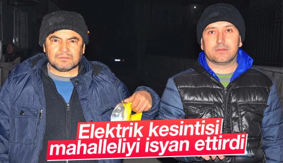 Elektrik kesintisi mahalleliyi isyan ettirdi