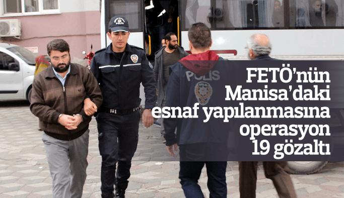 FETÖ'nün Manisa'daki esnaf yapılanmasına operasyon 19 gözaltı