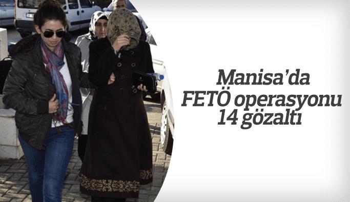 Manisa'da FETÖ operasyonu 14 gözaltı
