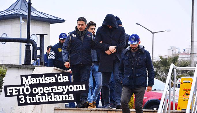 Manisa'da FETÖ operasyonu 3 tutuklama