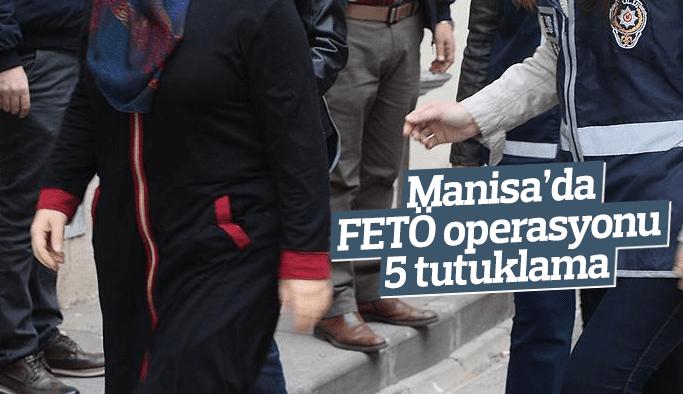 Manisa'da FETÖ operasyonu 5 tutuklama