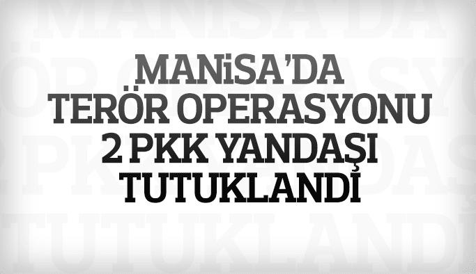 MANİSA'DA TERÖR OPERASYONU 2 PKKLI TUTUKLANDI