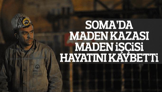SOMA'DA MADEN KAZASI 1 İŞÇİ HAYATINI KAYBETTİ