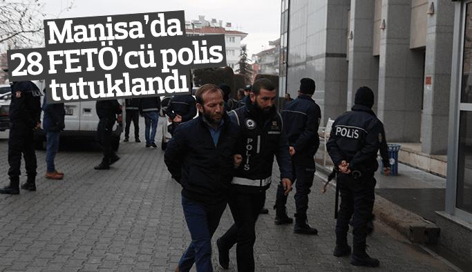 Manisa'da 28 FETÖ'cü polis tutuklandı