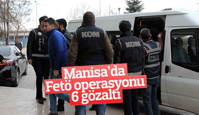 Manisa'da FETÖ operasyonu 6 gözaltı
