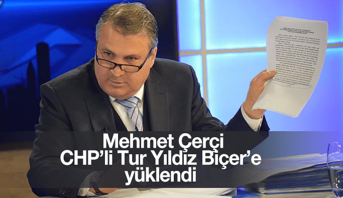 Mehmet Çerçi CHP'li Tur Yıldız Biçer'e yüklendi