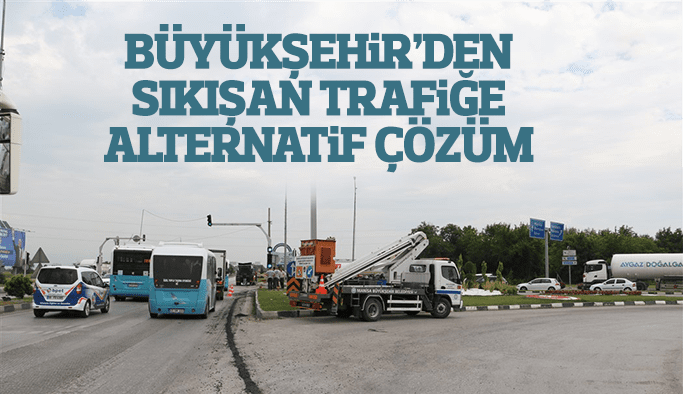 Büyükşehir'den Manisa trafiğine alternatif çözüm