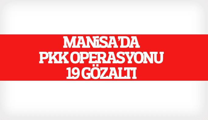 Manisa'da PKK operasyonu 19 gözaltı