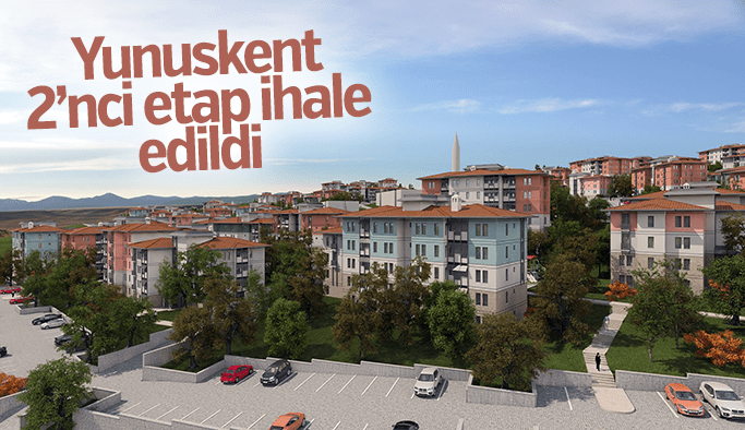 YUNUSKENT'TE 2. ETAP İHALE EDİLDİ