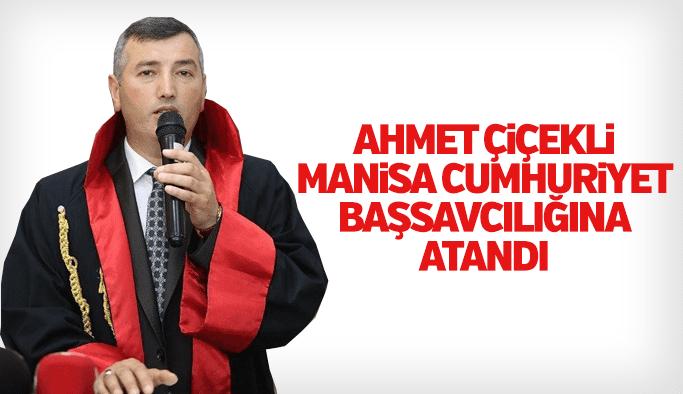 Manisa Cumhuriyet Başsavcılığına Ahmet Çiçekli atandı