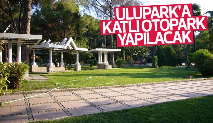 Büyükşehir Belediyesi Ulupark'a katlı otopark yapacak