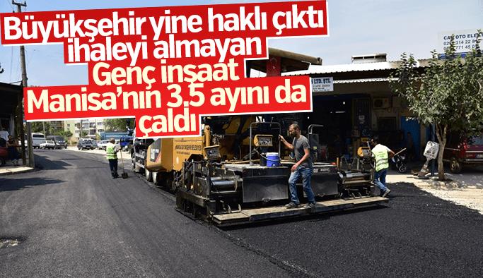 Manisa Büyükşehir Belediyesi yine haklı çıktı Genç İnşaat Manisa'nın 3.5 ayını çaldı