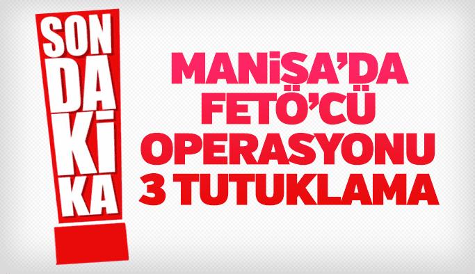 Manisa'da FETÖ / PDY operasyonu 3 tutuklama