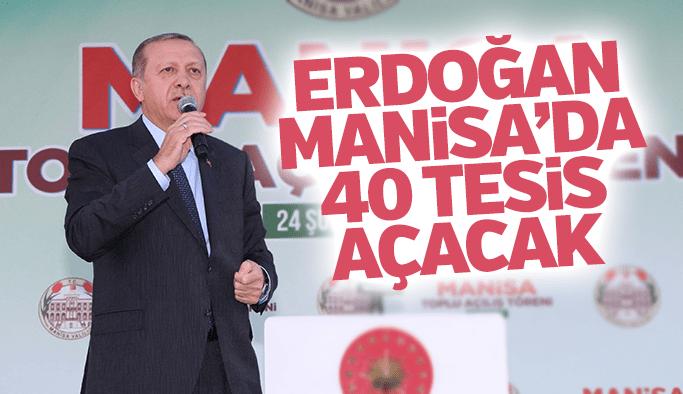 Cumhurbaşkanı Erdoğan Manisa'da 40 yeni tesisin açılışını yapacak