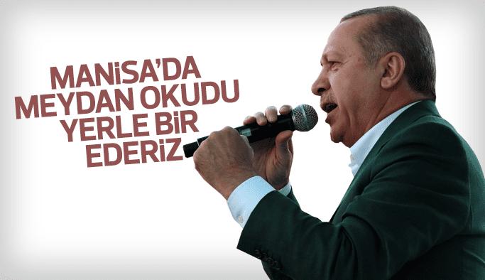 """Cumhurbaşkanı Erdoğan Manisa'da meydan okudu """"Yerle bir ederiz"""""""