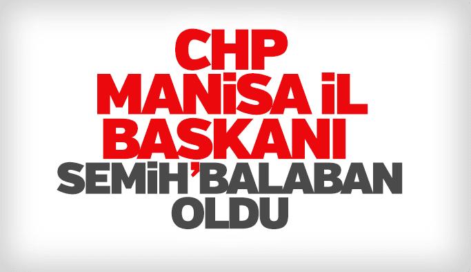 Semih Balaban CHP Manisa İl Başkanı oldu