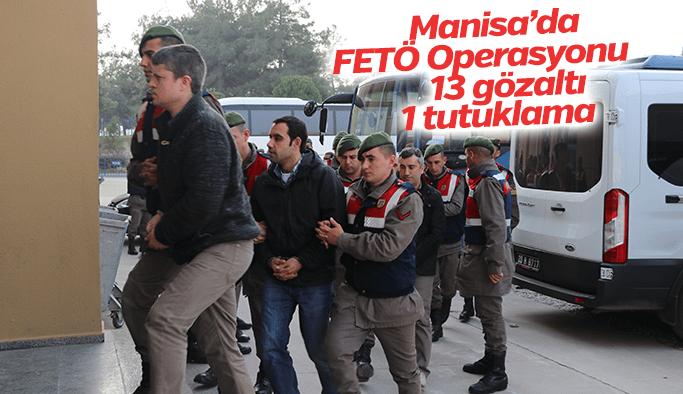Manisa'da FETÖ operasyonu 13 gözaltı 1 tutuklama