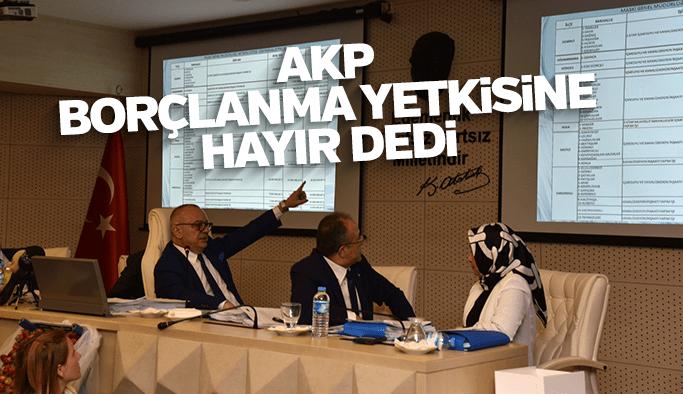 AKP yatırımlara da borçlanmaya da hayır dedi