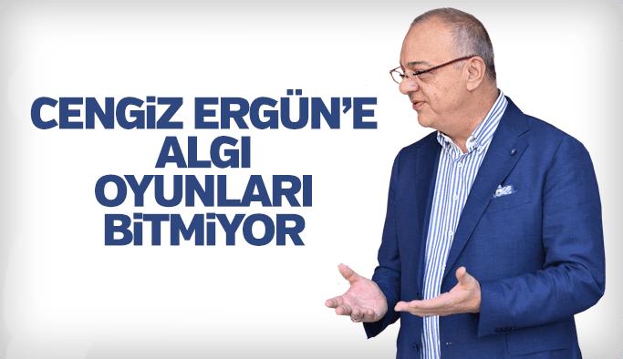 Cengiz Ergün'e algı oyunları bitmiyor!