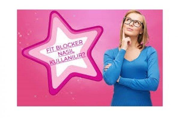 Fit Blocker Nasıl Kullanılır?