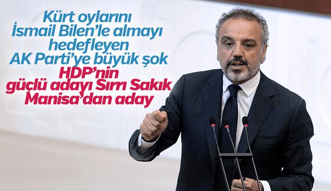 Kürt oylarını AK Parti'ye kaptırmak istemeyen HDP Sırrı Sakık'ı Manisa'dan aday gösterdi