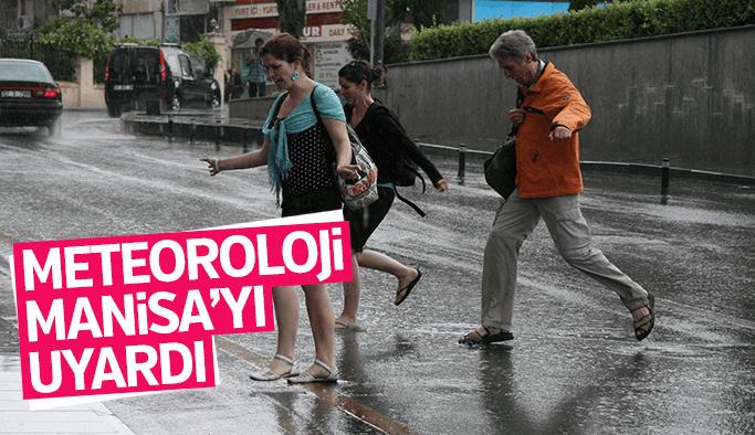 Meteoroloji'den Manisa için sağanak yağış uyarısı