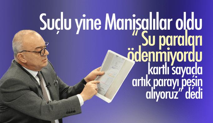 """Cengiz Ergün yine Manisalıları suçladı """"Su paraları ödenmiyordu kartlı sayaçla peşin alıyoruz"""""""