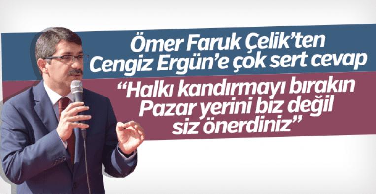 """Ömer Faruk Çelik Cengiz Ergün'e çok sert cevap verdi """"Halkı kandırmayın pazar yerini siz önerdiniz"""""""