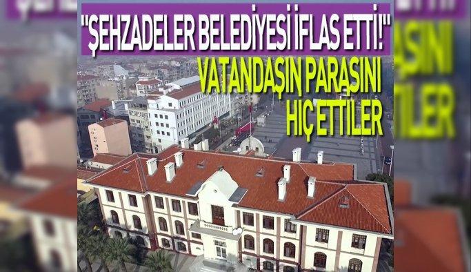 """""""ŞEHZADELER BELEDİYESİ İFLAS ETTİ!"""""""