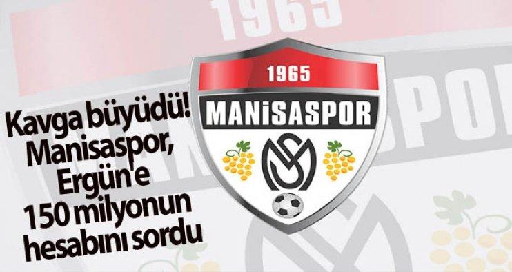 Manisaspor, Ergün'e 150 milyonun hesabını sordu