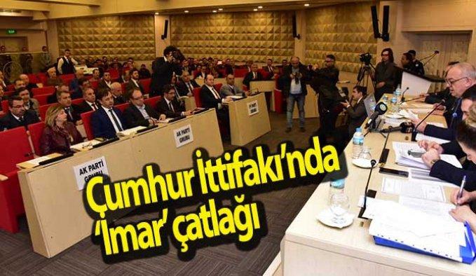 Cumhur İttifakı'nda 'İmar' çatlağı