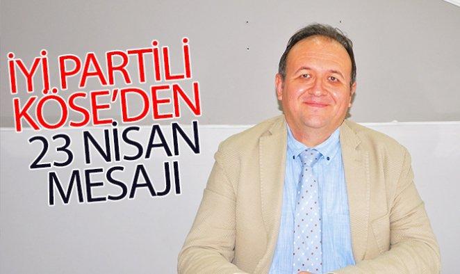 İYİ Partili Köse'den 23 Nisan mesajı