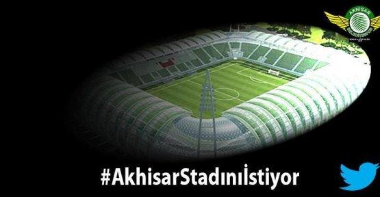 AKHİSAR STADINI İSTİYOR!..