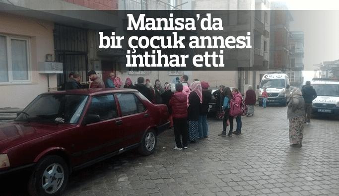 Manisa'da bir çocuk annesi kadın intihar etti