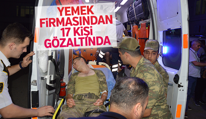 Askerlerin zehirlenmesine neden olan şirkete operasyon 17 gözaltı