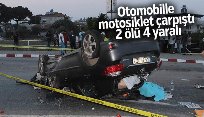 Otomobille motosiklet çarpıştı: 2 ölü, 4 yaralı