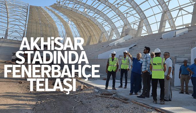 Akhisar Stadı'nda Fenerbahçe telaşı
