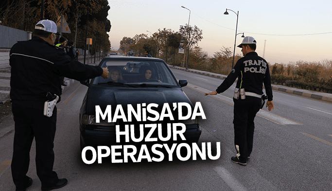 Manisa'da Huzur 45 operasyonu