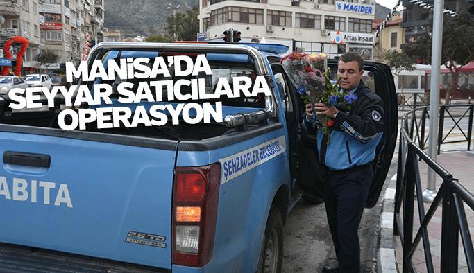 Manisa'da zabıtadan sokakta çiçek satanlara operasyon