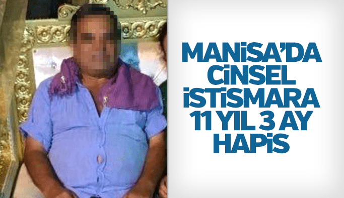 Zihinsel engelli kıza cinsel istismara 11 yıl 3 ay hapis cezası