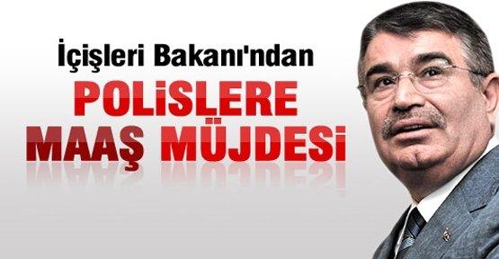 BAKAN ŞAHİN'DEN POLİSE MAAŞ MÜJDESİ