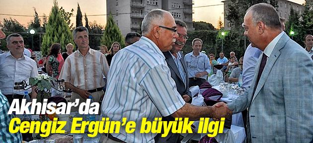 CENGİZ ERGÜN'E AKHİSAR'DA BÜYÜK İLGİ