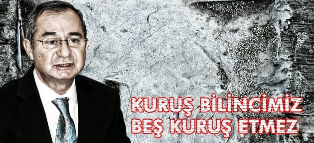 """""""DEVİR KURUŞUN HESABINI YAPMA DEVRİ"""""""