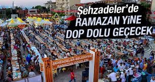 ŞEHZADELER'DE RAMAZAN YİNE DOP DOLU GEÇECEK