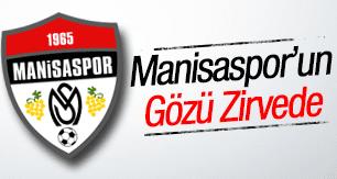 MANİSASPOR'UN GÖZÜ ZİRVEDE