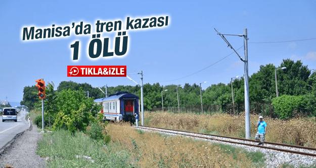 MANİSADA TREN KAZASI 1 ÖLÜ