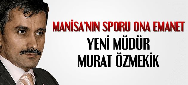 Manisa'nın Gençlik ve Spor Hizmetleri İl Müdürü Murat Özmekik oldu