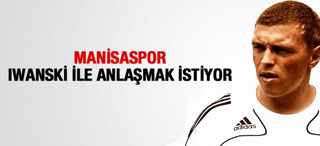 MANİSASPOR IWANSKİ İLE ANLAŞMAK İSTİYOR